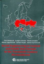 Tłumaczenie dla Wydawnictwa Instytutu Studiów Politycznych Polskiej Akademii Nauk.   Social Engineering in Central and South-East Europe in the Twentieth Century Reconsidered